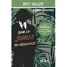 Dans la jungle du réseautage (French Edition)