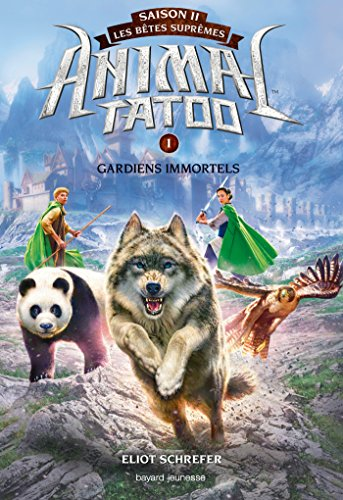 Animal Tatoo saison 2 - Les btes suprmes, Tome 01: Gardiens immortels