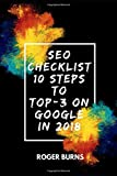 SEO CHECKLIST: 10 steps to TOP-3 on Google in 2018 (The New Era Of Internet Marketing)