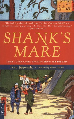 Shank's Mare: A Translation of the Tokaido Volumes of Hizakurige: Japan's Great Comic Novel of Travel and Ribaldry