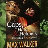 Caps, Hats & Helmets: Cricket's a Funny Game