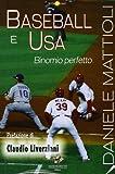Baseball e Usa. Binomio perfetto