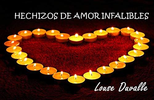 Hechizos de amor infalibles por Louse  Duvalle