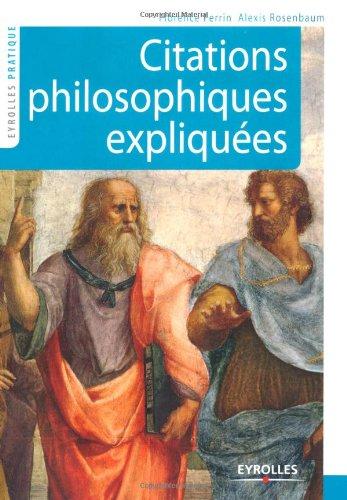 Citations philosophiques expliquées par Florence Perrin, Alexis Rosenbaum