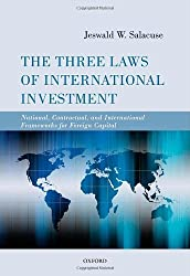 The Three Laws of International Investment: National, Contractual, and International Frameworks for Foreign Capital by Jeswald W. Salacuse (2013-02-14)
