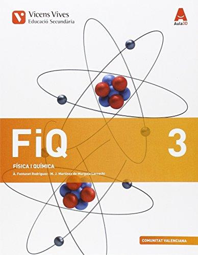 FIQ 3 VALENCIA (FISICA I QUIMICA ESO) AULA 3D: FIQ 3. Comunitat Valenciana. Física I Química. Aula 3D: 000001 - 9788468230993