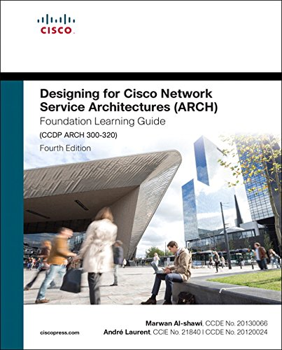 Designing for Cisco Network Service Architectures (ARCH) Fou (Foundation Learning Guide) por Andre Laurent