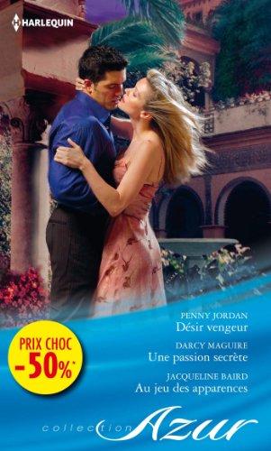 Désir vengeur - Une passion secrète - Au jeu des apparences : (promotion) (VMP) (French Edition)
