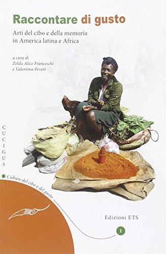 Raccontare di gusto. Arti del cibo e della memoria in America Latina e Africa