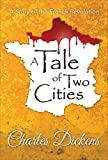 A Tale of Two Cities: A Story of the French Revolution (Global Classics)