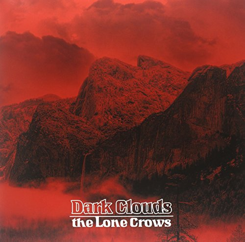 the Lone Crows: Dark Clouds [Vinyl LP] (Vinyl)