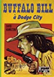 Buffalo Bill à Dodge City (Bibliothèque verte)