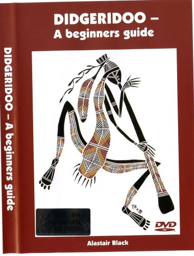 ETHNO BLACK ALASTAIR - DIDGERIDOO, A BEGINNERS GUIDE Theorie und Pedagogik Andere Percussion