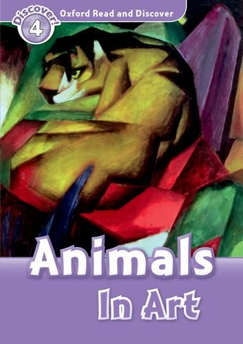 Oxford Read and Discover: Level 4: Animals in Art