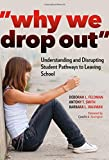 34;Why We Drop Out34;: Understanding and Disrupting Student Pathways to Leaving School