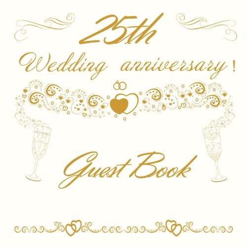 Guest Book 25th Wedding Anniversary: 25th Anniversary Guest Book (V3)
