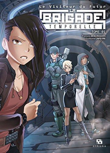 La Brigade Temporelle T01 - le Visiteur du Futur