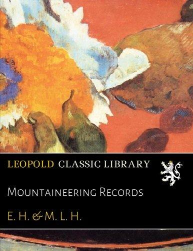 Mountaineering Records por E. H.