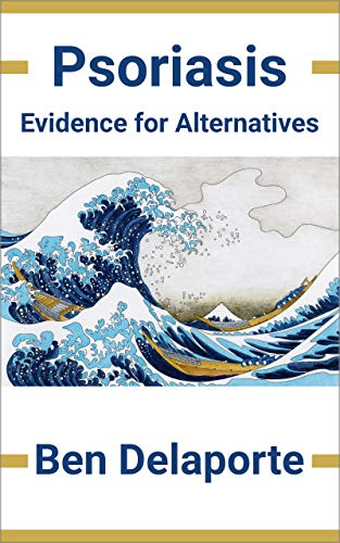 Psoriasis, Evidence for Alternatives: A reference with more than 100 profiles (English Edition)