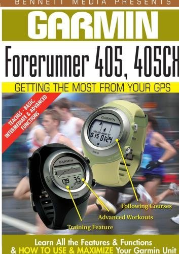 Garmin Getting the Most From Your GPS: Forerunner 405, 405CX by James Marsh