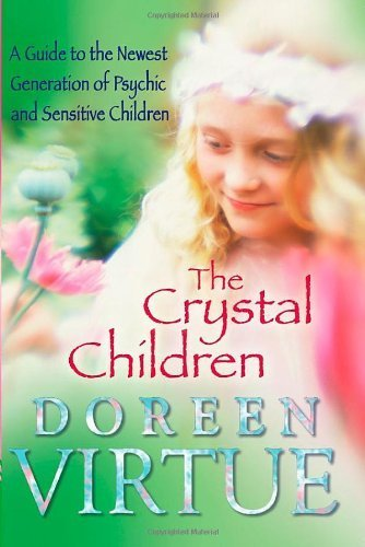 the-crystal-children-a-guide-to-the-newest-generation-of-psychic-and-sensitive-children-by-virtue-do