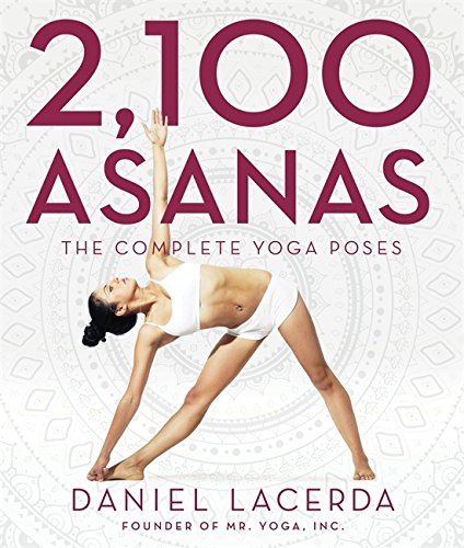 2,100 Asanas: The Complete Yoga Poses