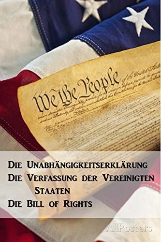 Die Unabhängigkeitserklärung, Die Verfassung der Vereinigten Staaten, Die Bill of Rights: The Constitution, Declaration of Independence, and Bill of Rights ... United States of America, German edition