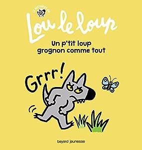 """Afficher """"Lou le loup n° 1 Un P'tit loup grognon comme tout"""""""
