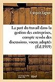 Telecharger Livres La part du travail dans la gestion des entreprises compte rendu des discussions voeux adoptes (PDF,EPUB,MOBI) gratuits en Francaise