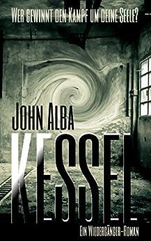 Kessel (Wiedergänger) (German Edition) by [Alba, John]