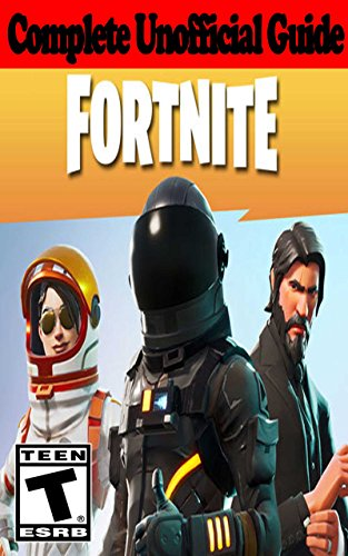 Fortnite: Complete Unofficial Guide (English Edition)