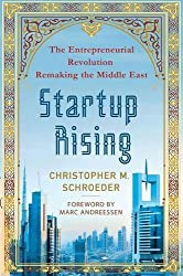 Startup Rising: The Entrepreneurial Revolution Remaking the Middle East by Christopher M. Schroeder (2013-08-13)