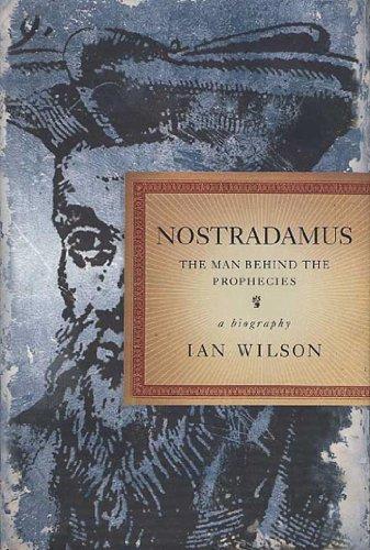 Nostradamus: The Man Behind the Prophecies (English Edition)