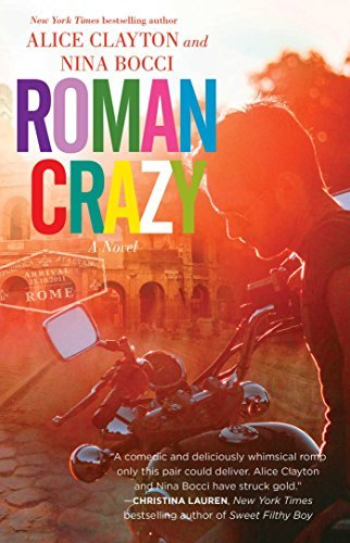 Roman Crazy by Alice Clayton (2016-09-13)