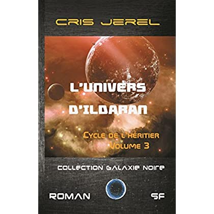 L'Univers d'Ildaran Volume 3: Cycle de l'Héritier