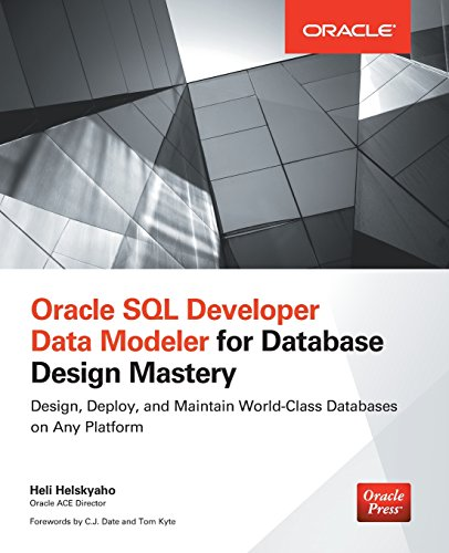Oracle Sql Developer Data Modeler for Database Design Mastery (Oracle Press) (Sql Design)