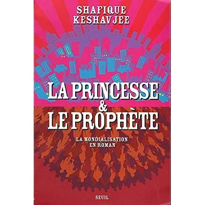 La Princesse et le Prophète : La Mondialisation en roman