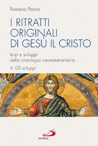 I ritratti originali di Gesù Cristo. Inizi e sviluppi della cristologia neotestamentaria: 2 (Studi sulla Bibbia e il suo ambiente) por Romano Penna