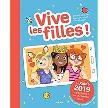 Vive les filles ! 2019: Le guide 2019 de celles qui seront bientôt ados !