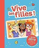 Vive les filles ! 2018 - Le guide 2019 de celles qui seront bientôt ados !