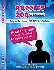 200 Puzzles, Brain Teasers and Riddles for Interviews (Company Recruitment, CAT, GATE, UPSC & Others)