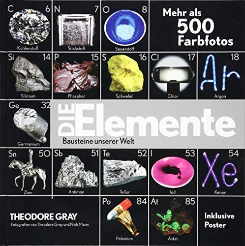 Die Elemente - Bausteine unserer Welt: Mit Poster aller Elemente