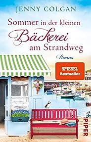 Sommer in der kleinen Bäckerei am Strandweg (Die kleine Bäckerei am Strandweg 2): Roman