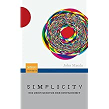 Simplicity: Die Zehn Gesetze Der Einfachheit