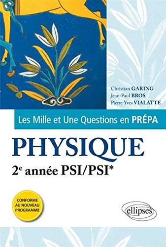 Les 1001 Questions en Prpa Physique 2e Anne PSI/PSI* Programme 2014