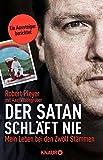Der Satan schläft nie: Mein Leben bei den Zwölf Stämmen von Robert Pleyer