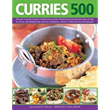 Curries 500: Discover a World of Spice in Dishes from India, Thailand and South-East Asia, as Well as Africa, the Middle East and the Caribbean, Shown in 500 Sizzling Photographs