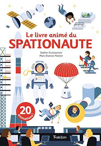 Le livre animé du spationaute par Sophie Dussaussois