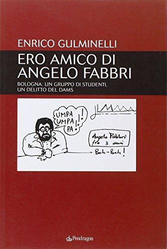 ero-amico-di-angelo-fabbri-bologna-un-gruppo-di-studenti-un-delitto-del-dams-contemporanea