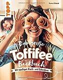 Das große Toffifee-Backbuch. Mit spaßigen Back- und Dekoideen: Verführerische Rezepte für Kuchen, Torten und Desserts plus Kreativideen, die das Verschenken und Dekorieren noch schöner machen